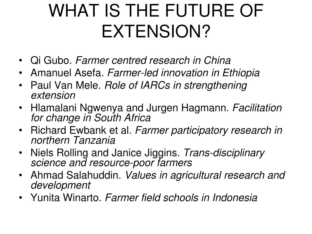 WHAT IS THE FUTURE OF EXTENSION?
