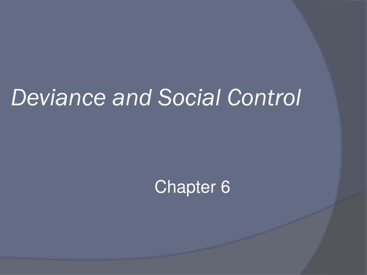Deviance and social control l.jpg