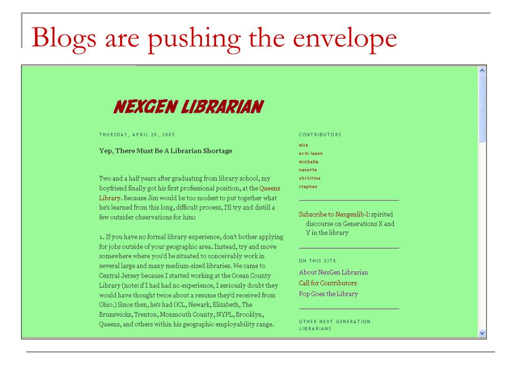 Blogs are pushing the envelope