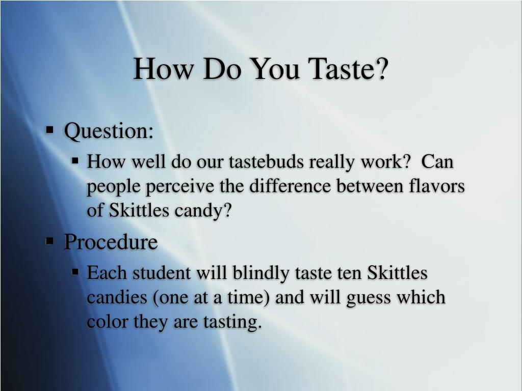 How Do You Taste?