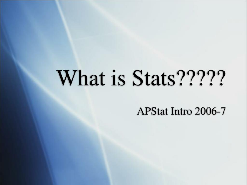 What is Stats?????