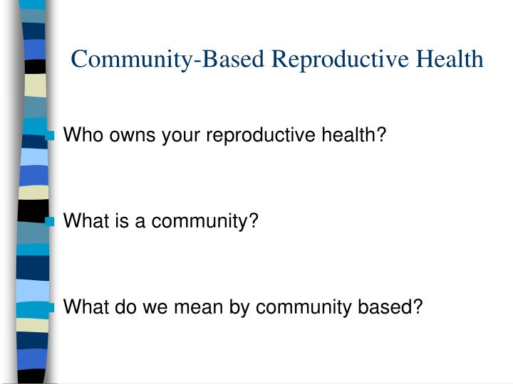 Community based reproductive health