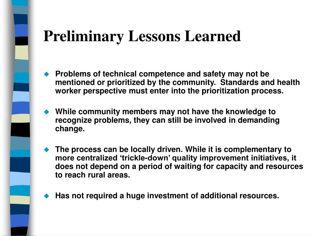 Preliminary Lessons Learned
