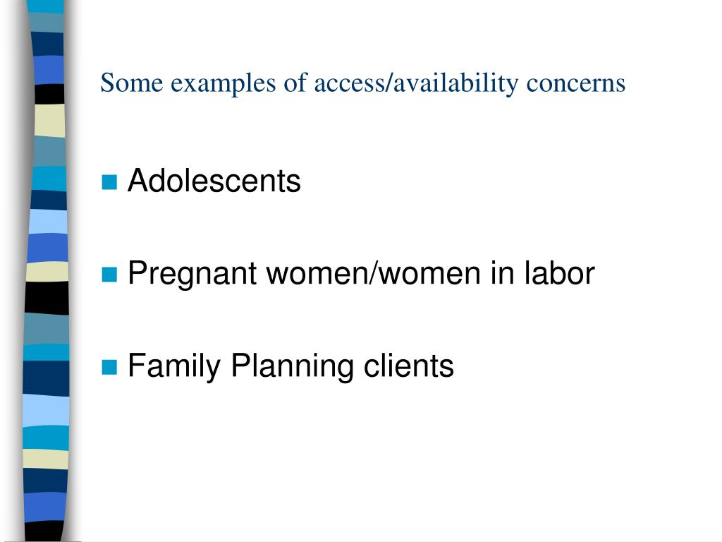 Some examples of access/availability concerns