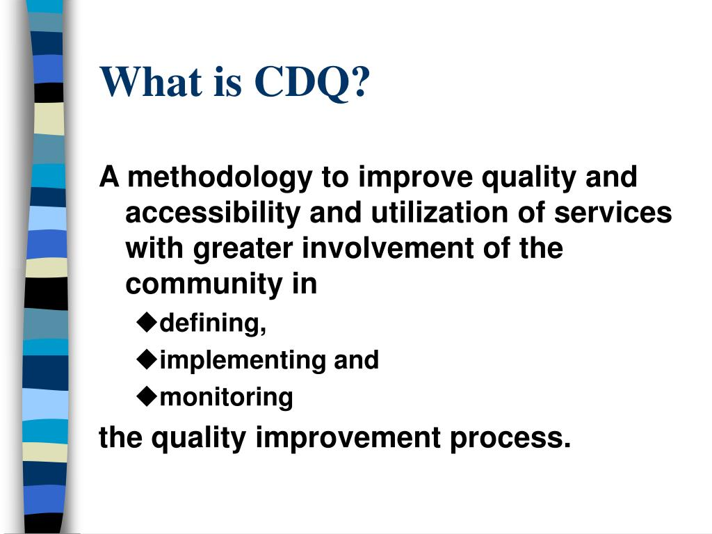 What is CDQ?