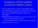 complexity of nash equilibria in stochastic markov games