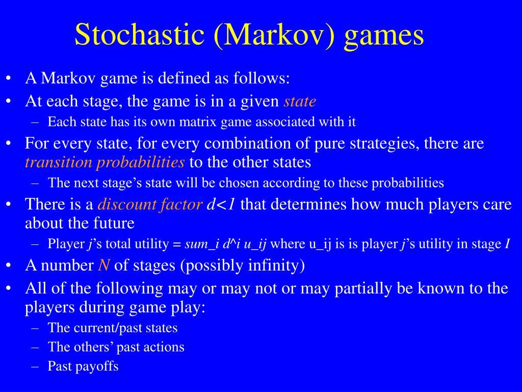 Stochastic (Markov) games