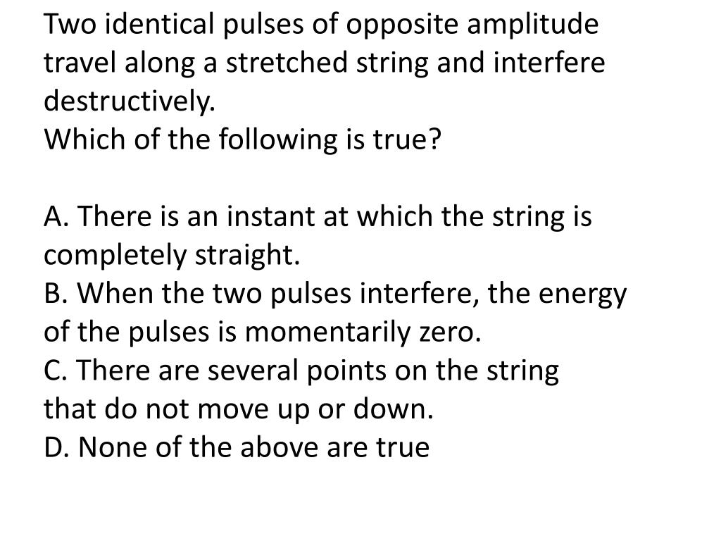 Two identical pulses of opposite amplitude