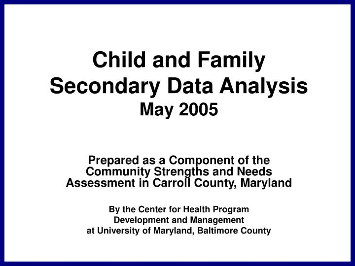 Child and family secondary data analysis may 2005