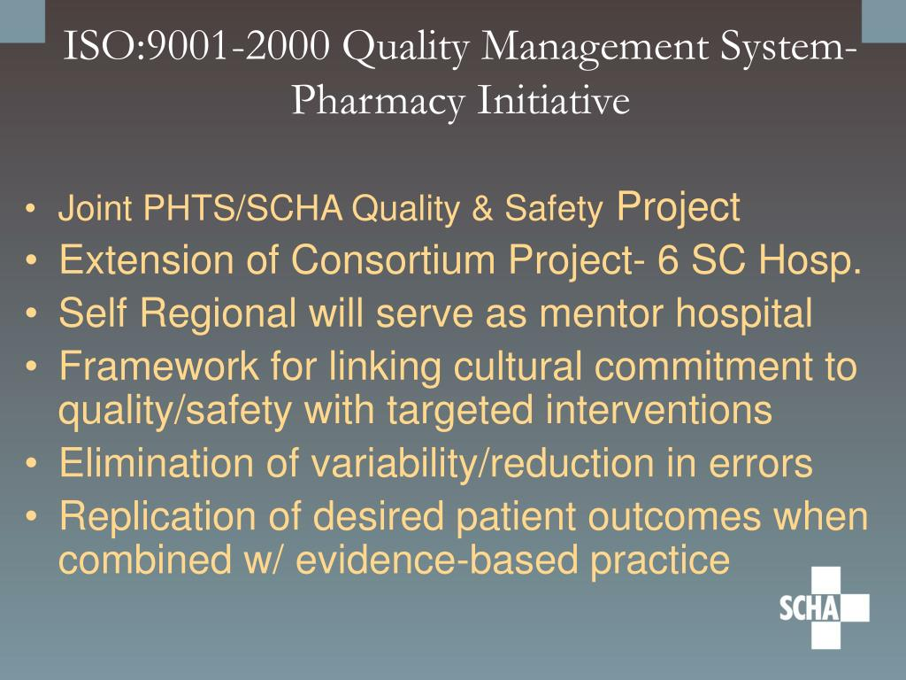 ISO:9001-2000 Quality Management System- Pharmacy Initiative