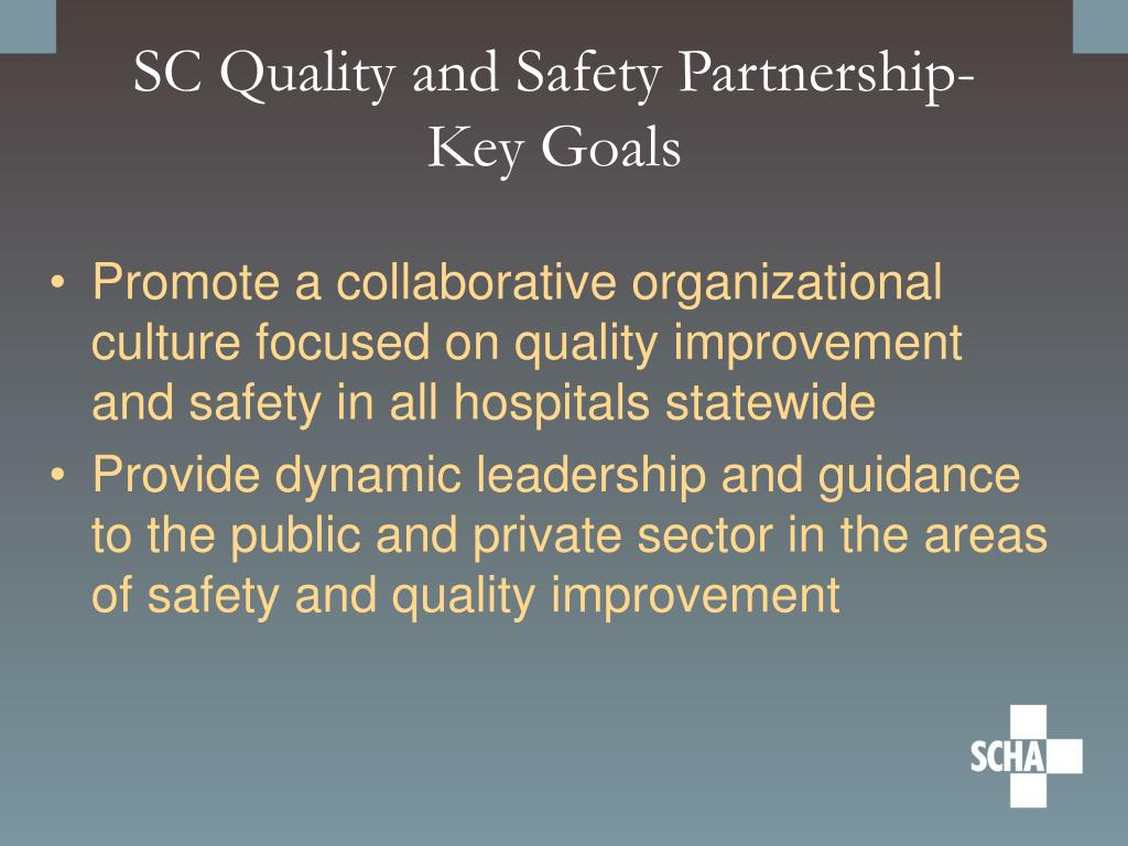 SC Quality and Safety Partnership- Key Goals