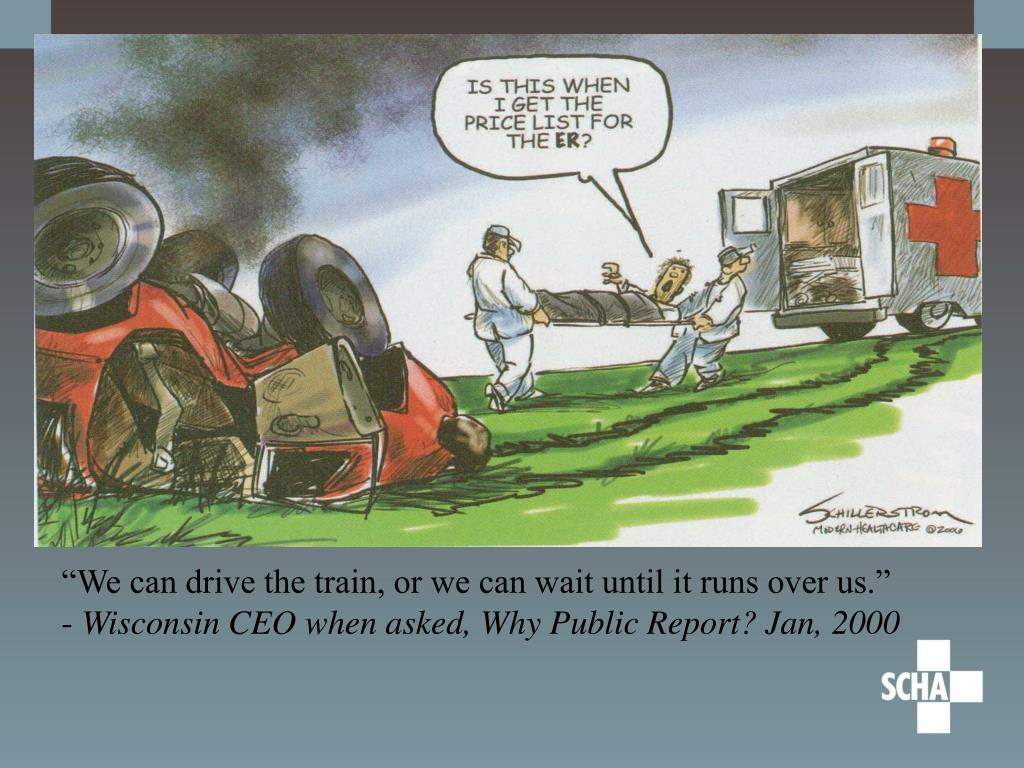 """""""We can drive the train, or we can wait until it runs over us.""""     -"""