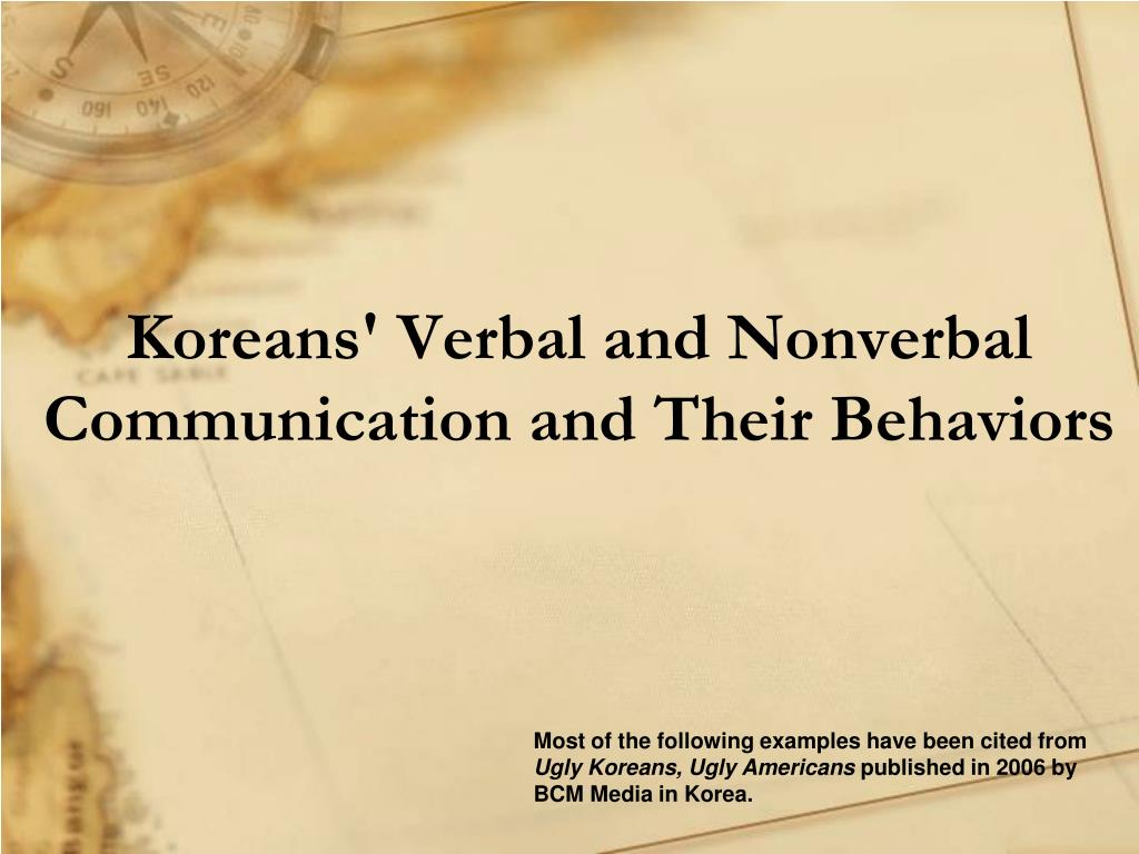 Koreans' Verbal and Nonverbal Communication and Their Behaviors