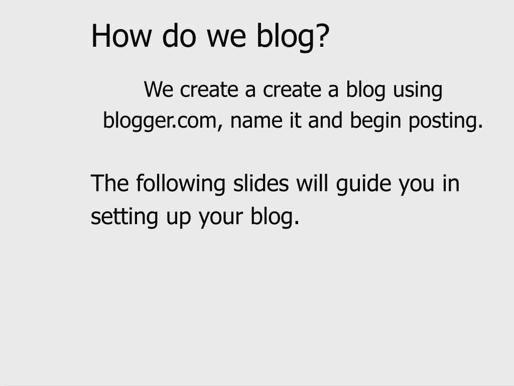 How do we blog?
