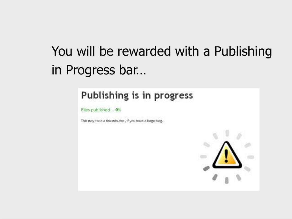 You will be rewarded with a Publishing