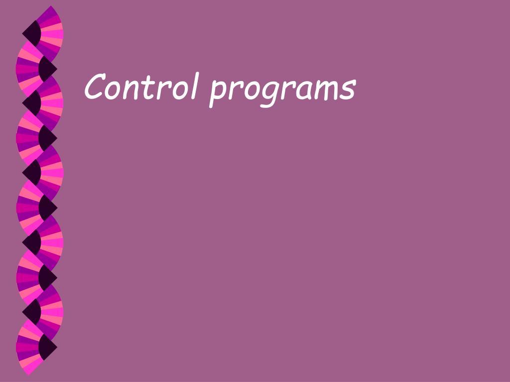 Control programs