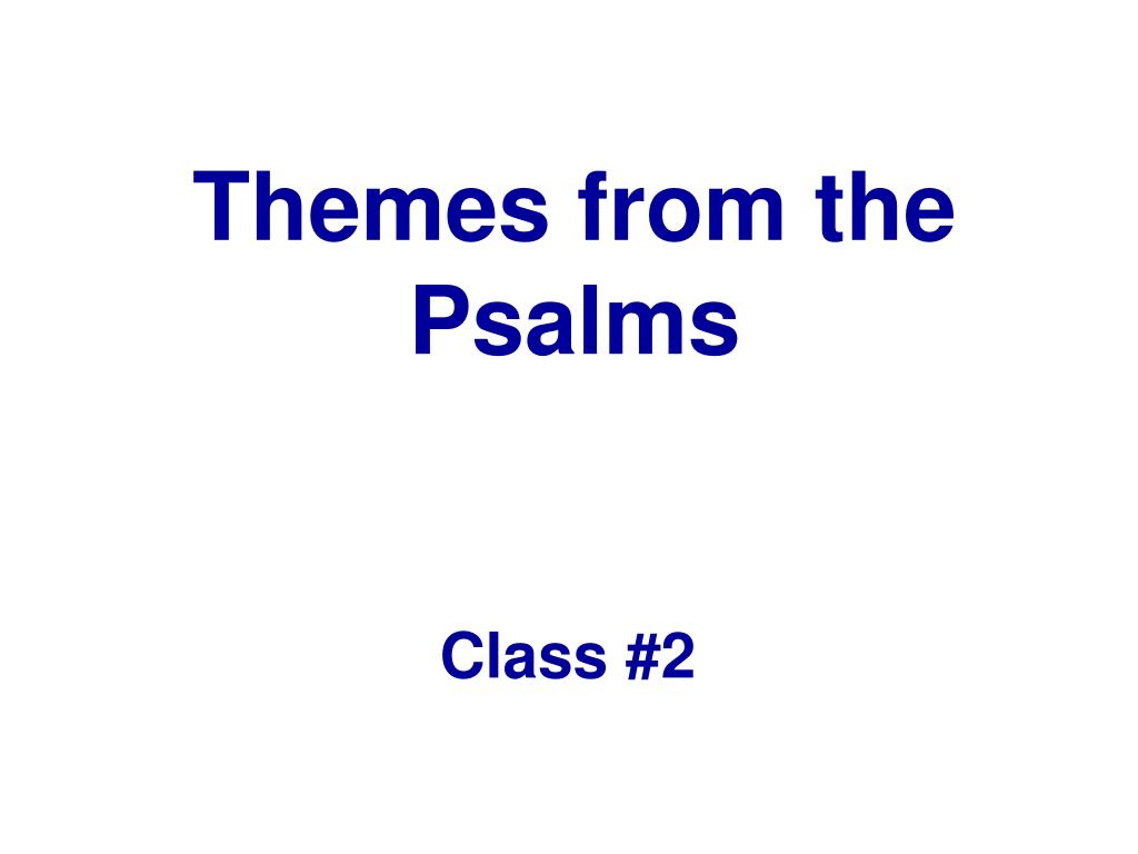Themes from the Psalms