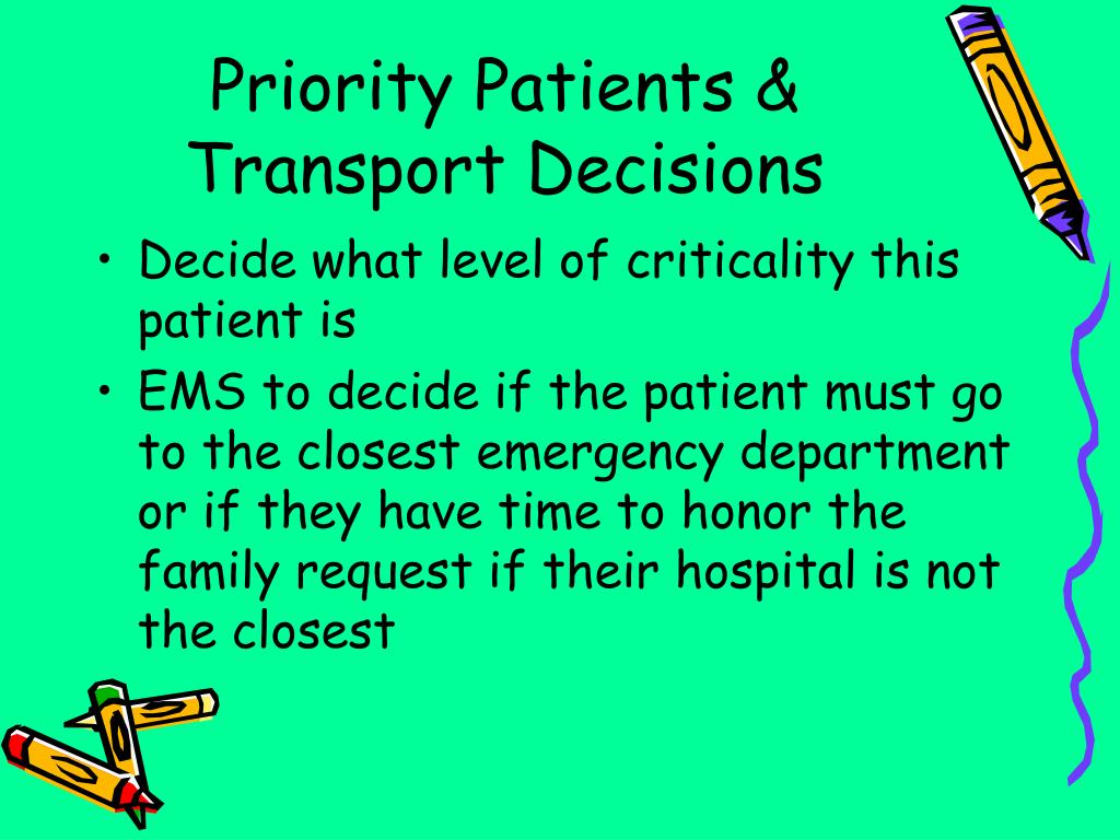 Priority Patients & Transport Decisions