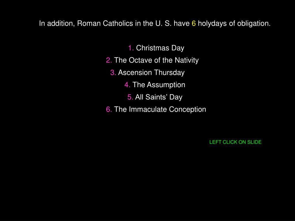 In addition, Roman Catholics in the U. S. have