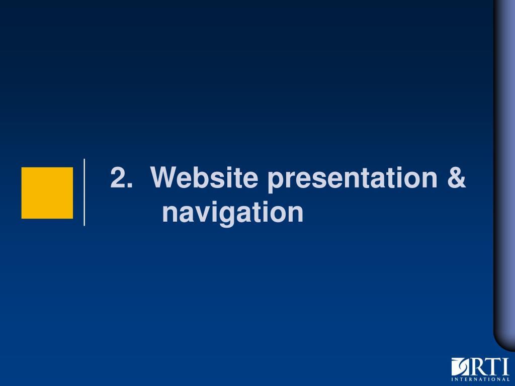 2.  Website presentation &   navigation