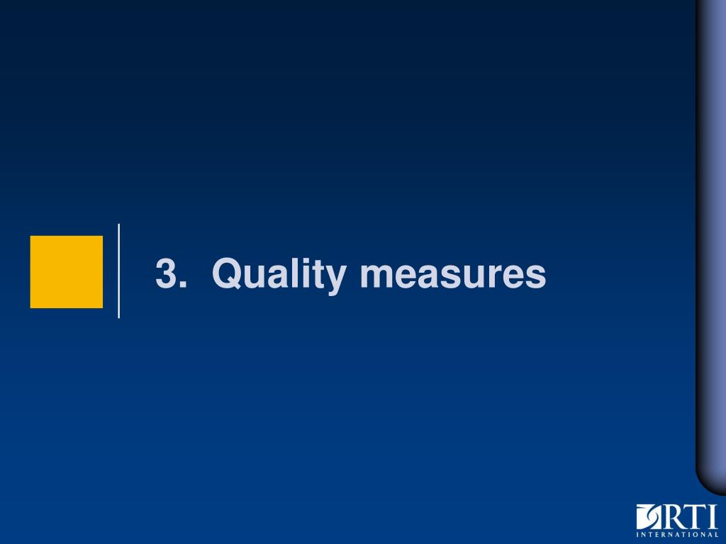 3.  Quality measures