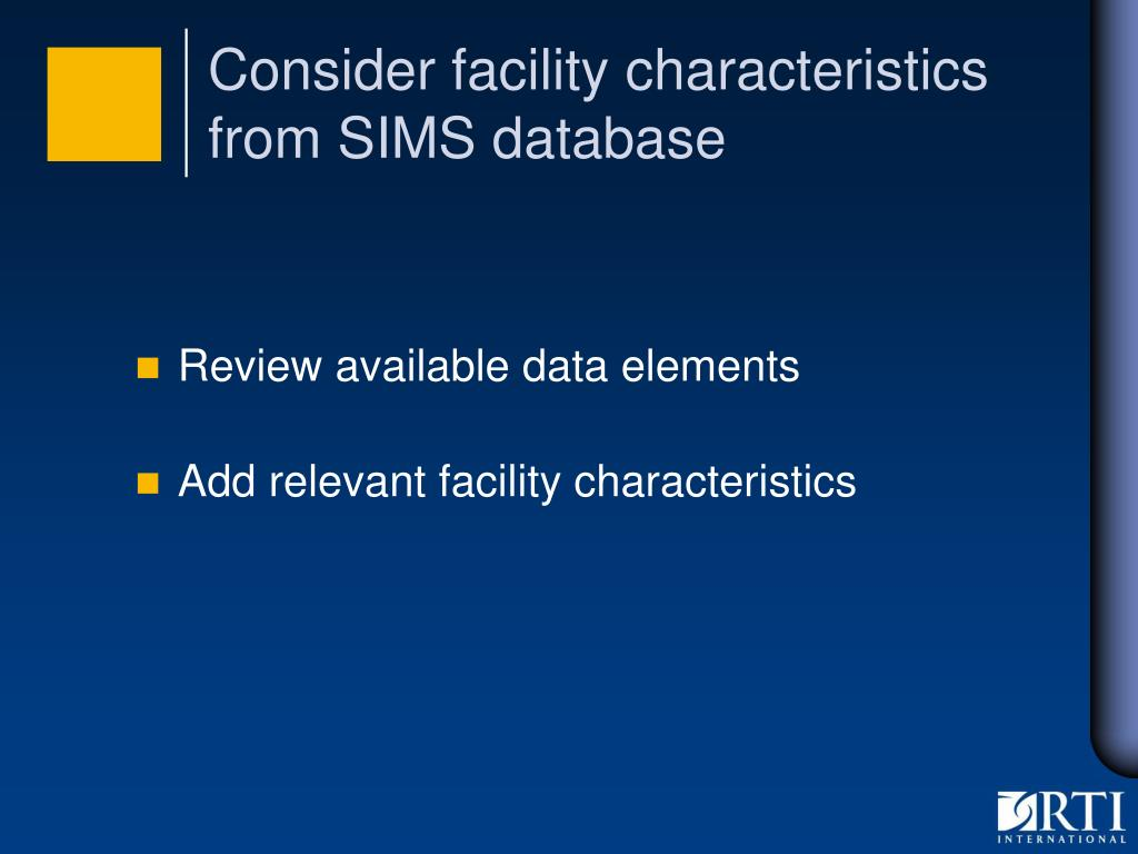 Consider facility characteristics from SIMS database