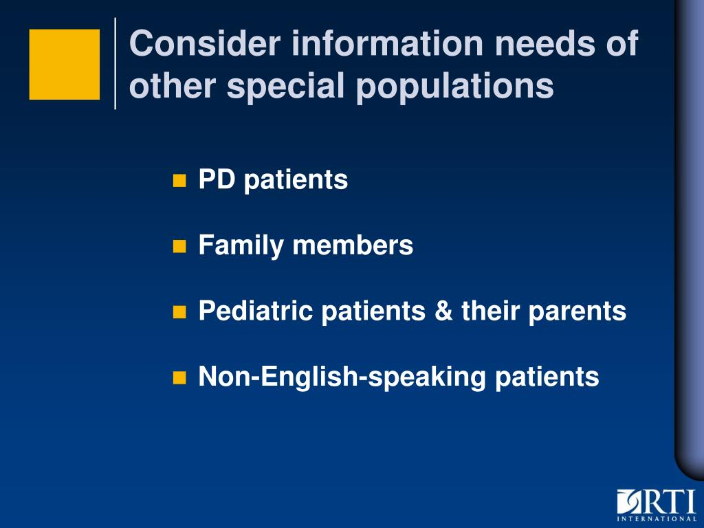 Consider information needs of other special populations