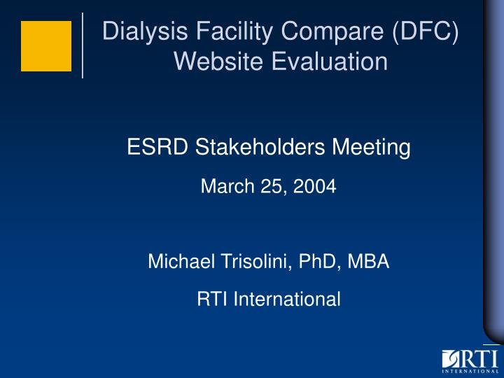 Dialysis facility compare dfc website evaluation l.jpg