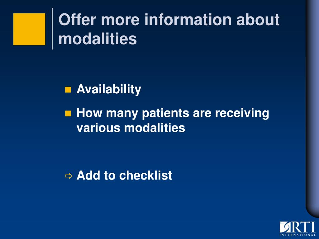Offer more information about modalities