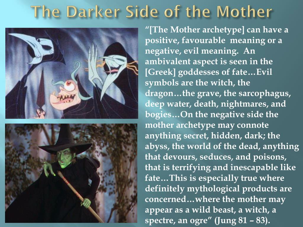 The Darker Side of the Mother