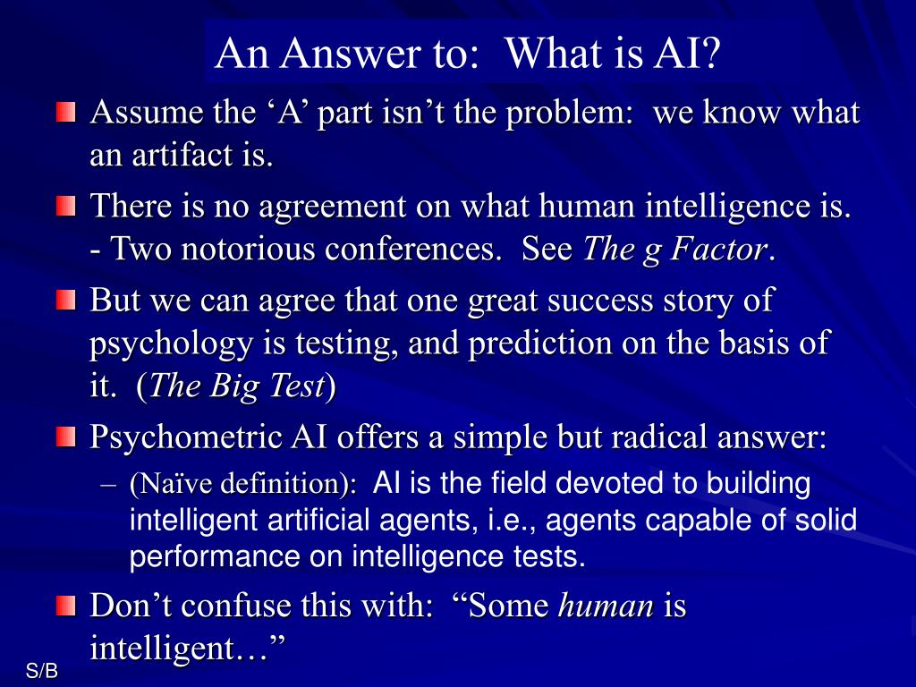 An Answer to:  What is AI?
