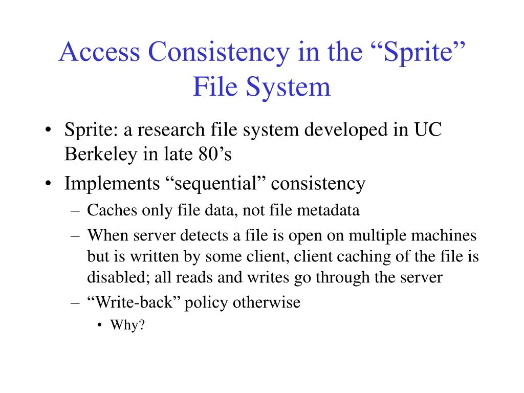 "Access Consistency in the ""Sprite"" File System"