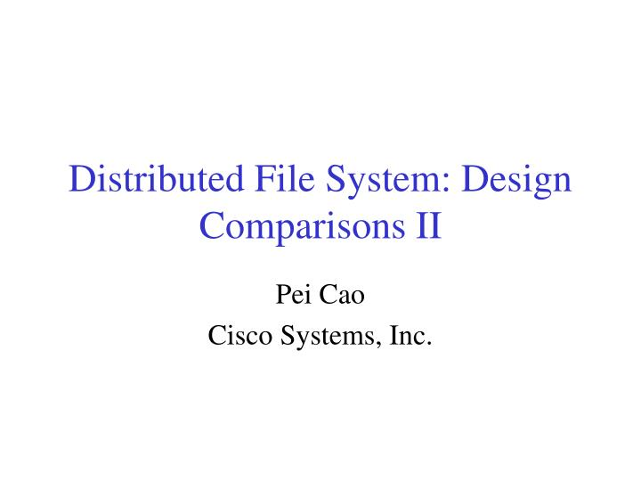 Distributed file system design comparisons ii