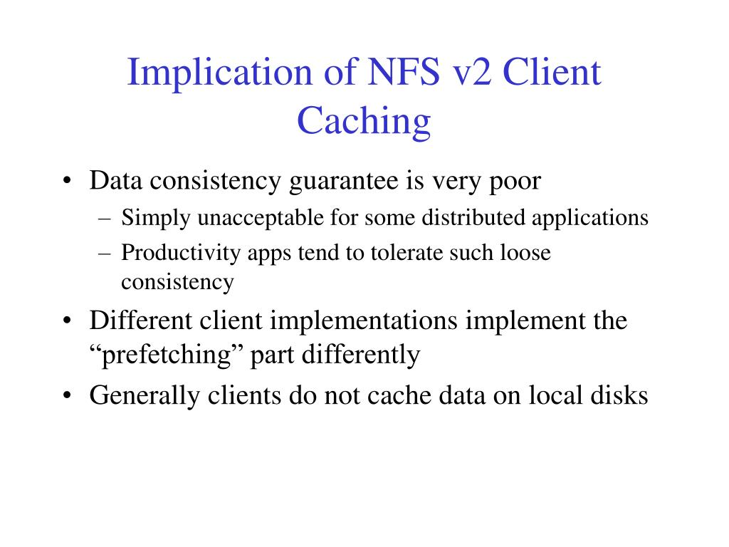 Implication of NFS v2 Client Caching
