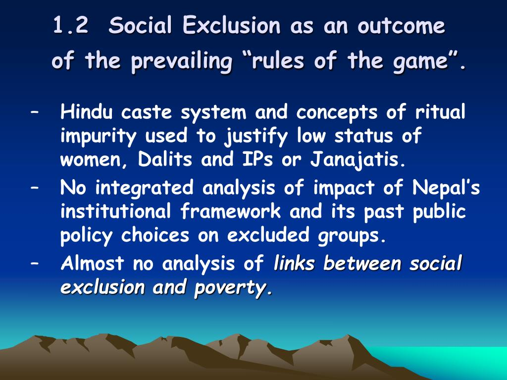 """1.2  Social Exclusion as an outcome of the prevailing """"rules of the game""""."""