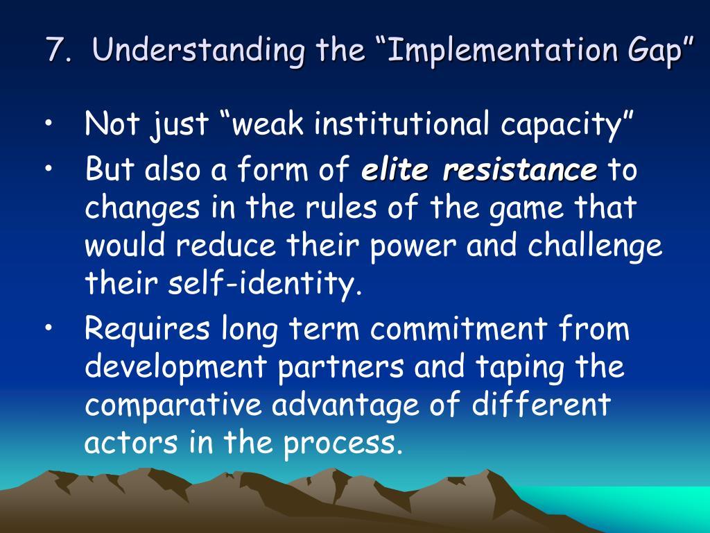 "7.  Understanding the ""Implementation Gap"""
