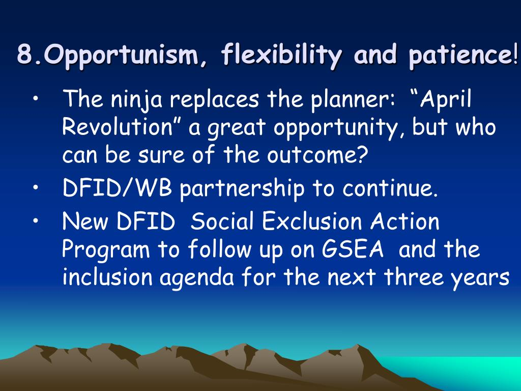 8.Opportunism, flexibility and patience