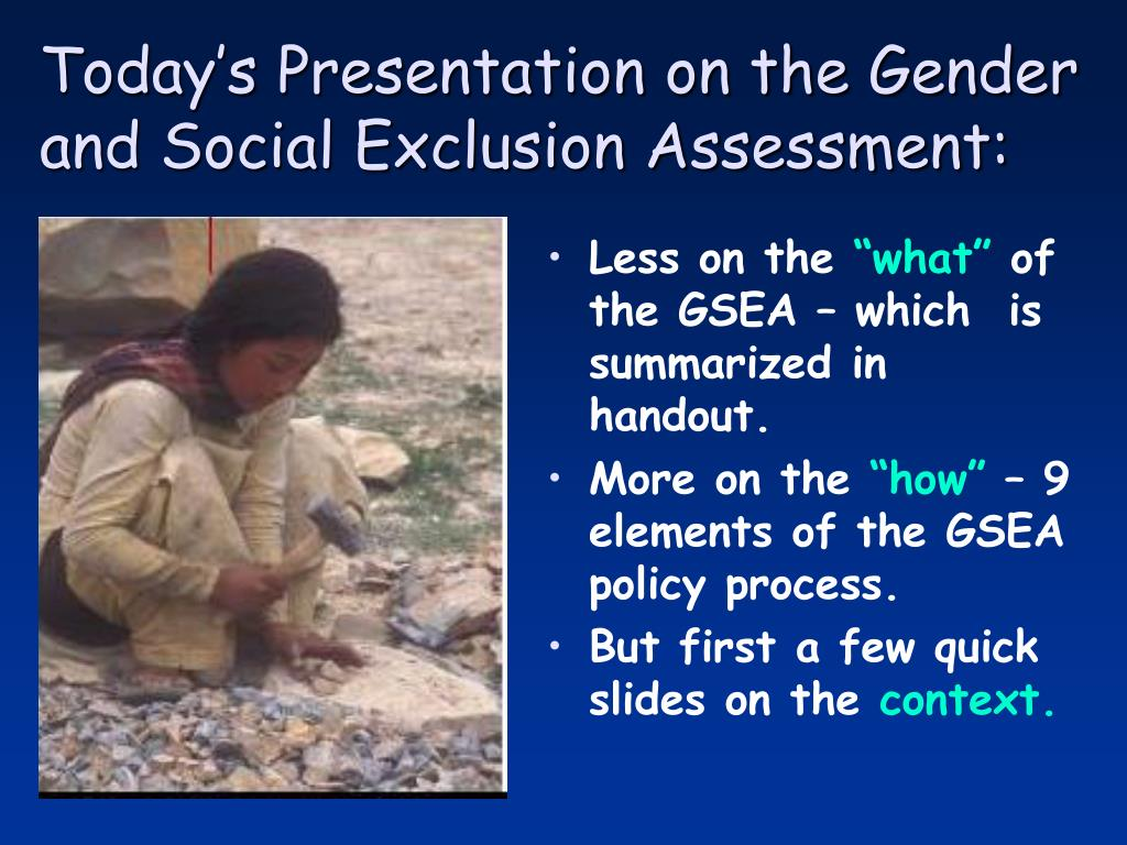 Today's Presentation on the Gender and Social Exclusion Assessment: