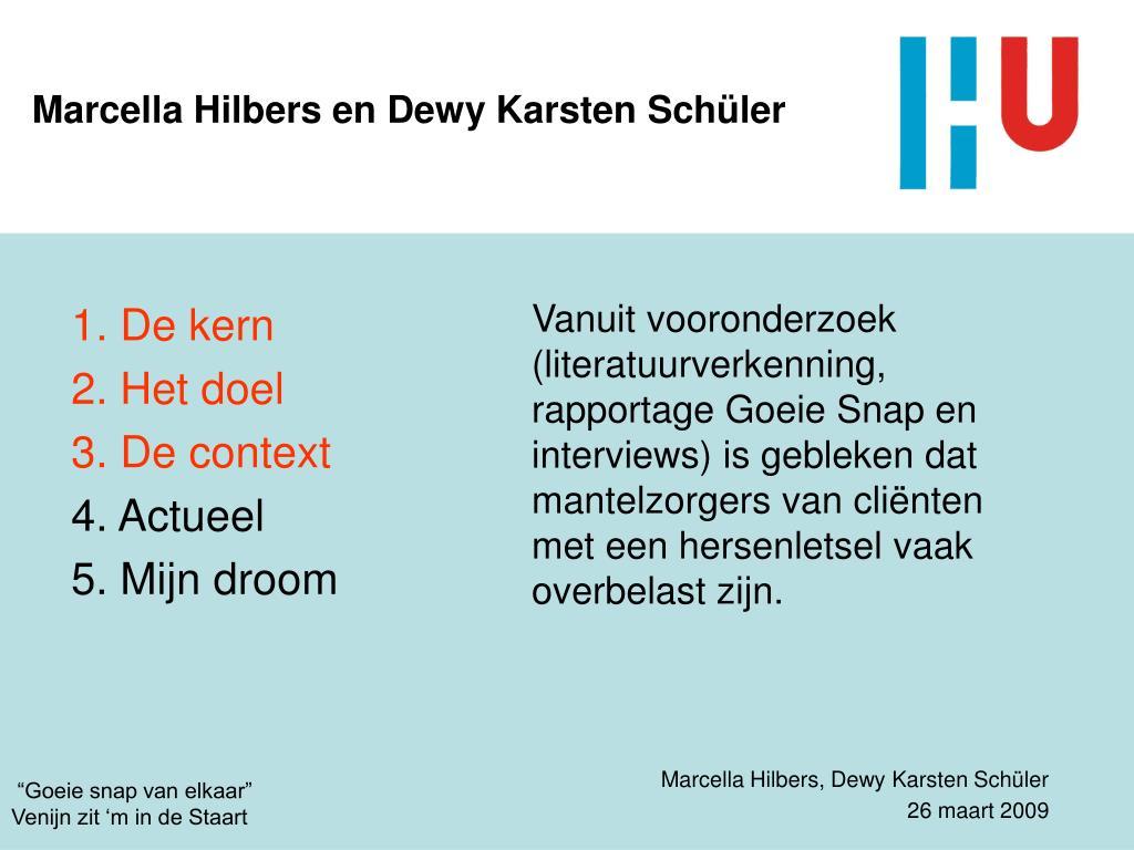 Marcella Hilbers en Dewy Karsten Schüler