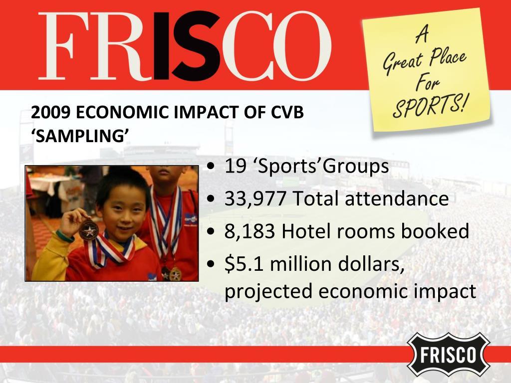 2009 ECONOMIC IMPACT OF CVB 'SAMPLING'