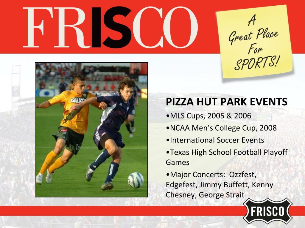 PIZZA HUT PARK EVENTS