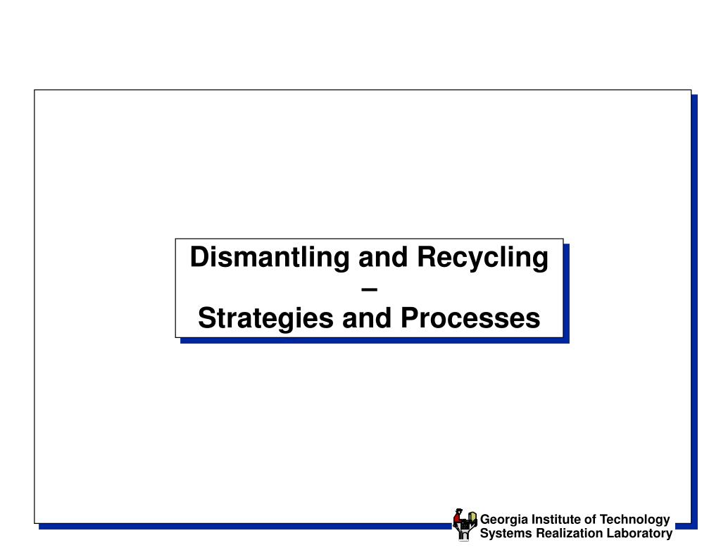 Dismantling and Recycling –