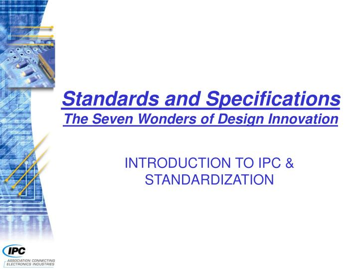 Standards and specifications the seven wonders of design innovation l.jpg
