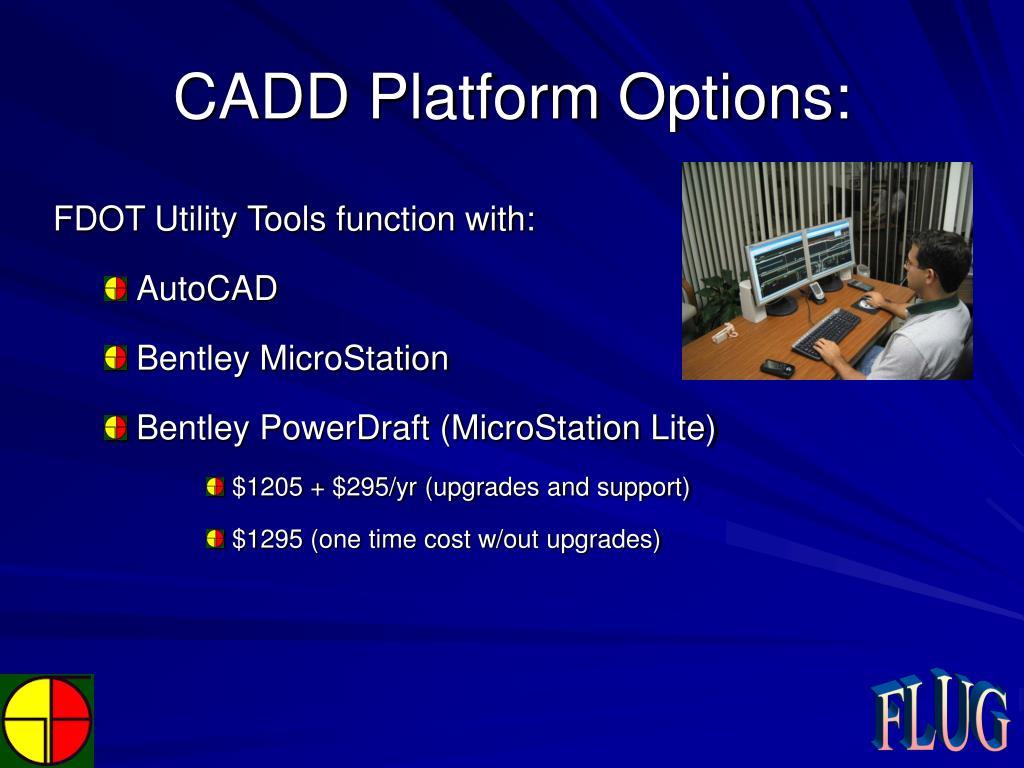 CADD Platform Options: