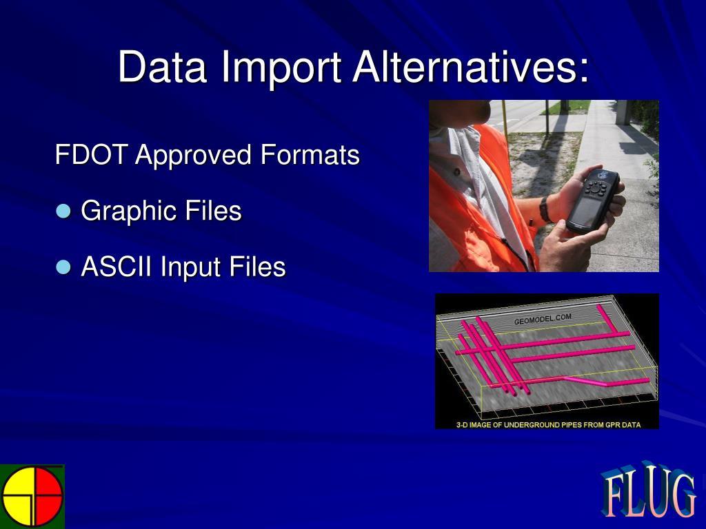 Data Import Alternatives: