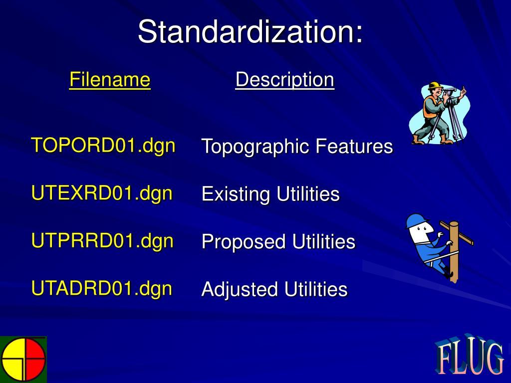 Standardization: