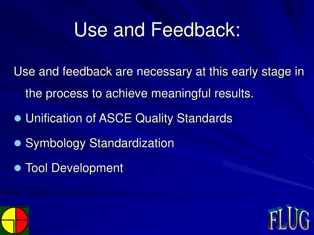 Use and Feedback: