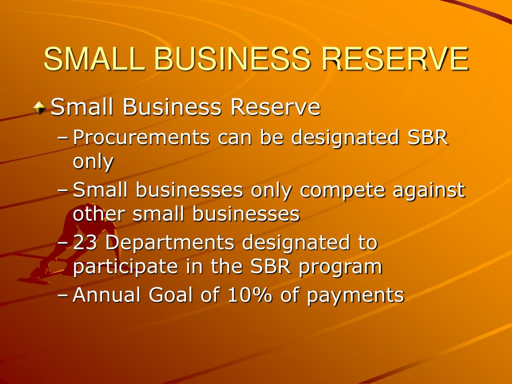 SMALL BUSINESS RESERVE