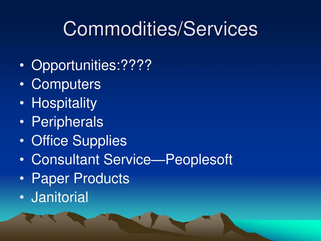 Commodities/Services