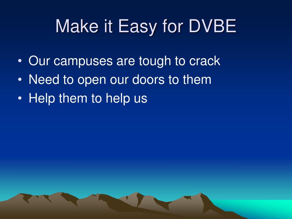 Make it Easy for DVBE